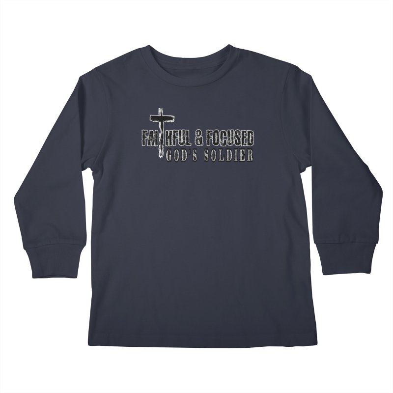 GODS SOLDIER- BLACK AND WHITE LOGO Kids Longsleeve T-Shirt by Faithful & Focused Store