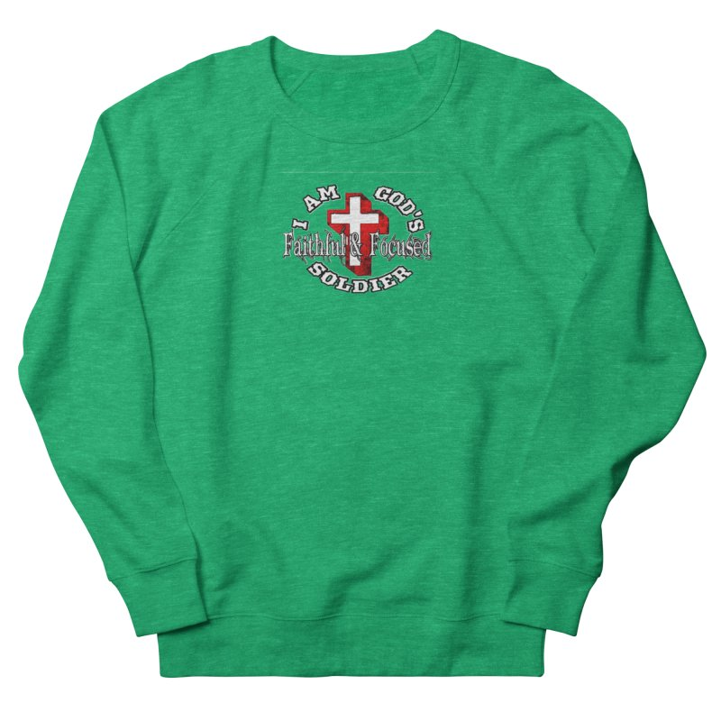 I AM GOD'S SOLDIER Women's Sweatshirt by Faithful & Focused Store