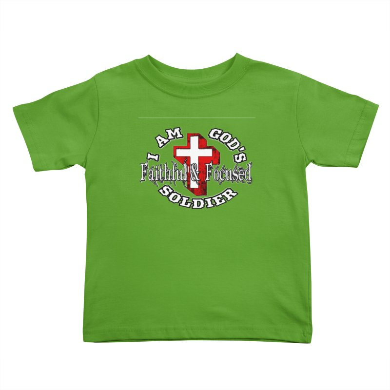 I AM GOD'S SOLDIER Kids Toddler T-Shirt by Faithful & Focused Store