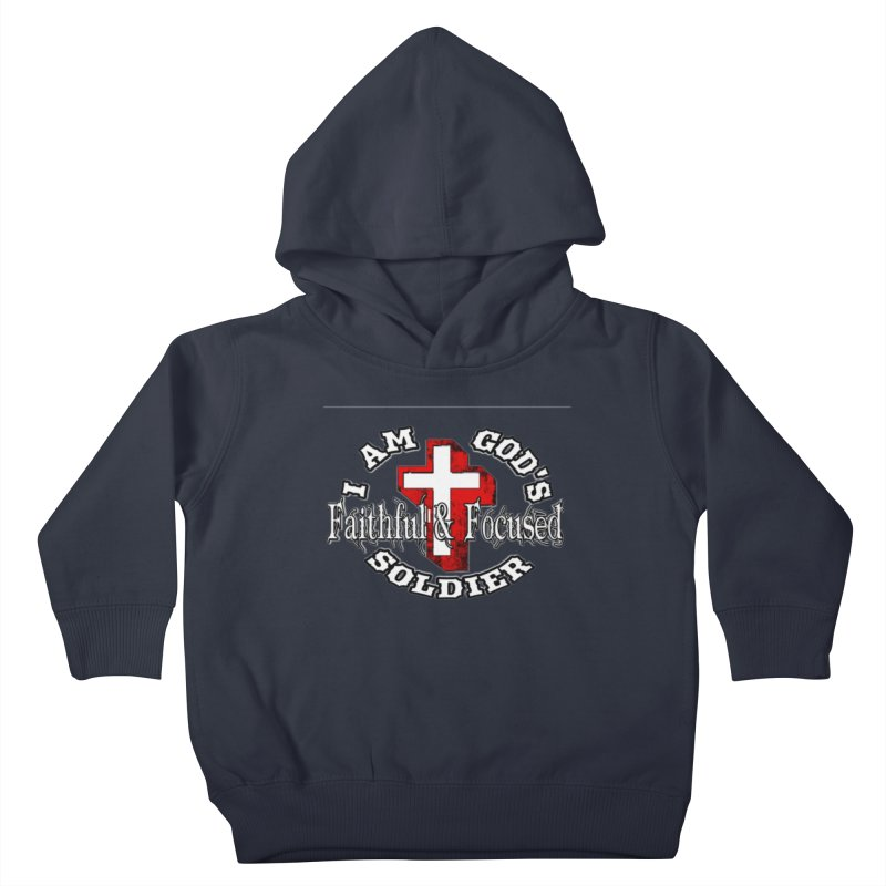 I AM GOD'S SOLDIER Kids Toddler Pullover Hoody by Faithful & Focused Store