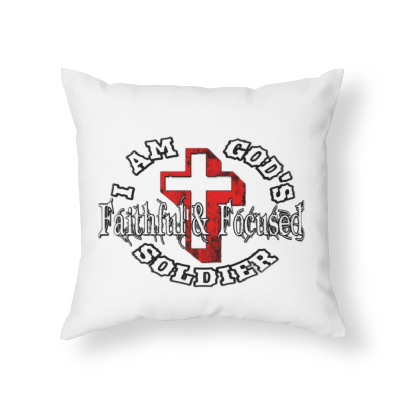 I AM GOD'S SOLDIER Home Throw Pillow by Faithful & Focused Store