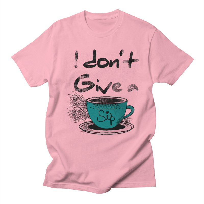 I Don't Give a Sip Men's T-shirt by Famenxt