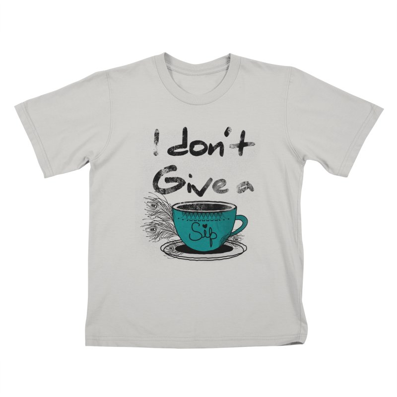 I Don't Give a Sip Kids T-Shirt by Famenxt