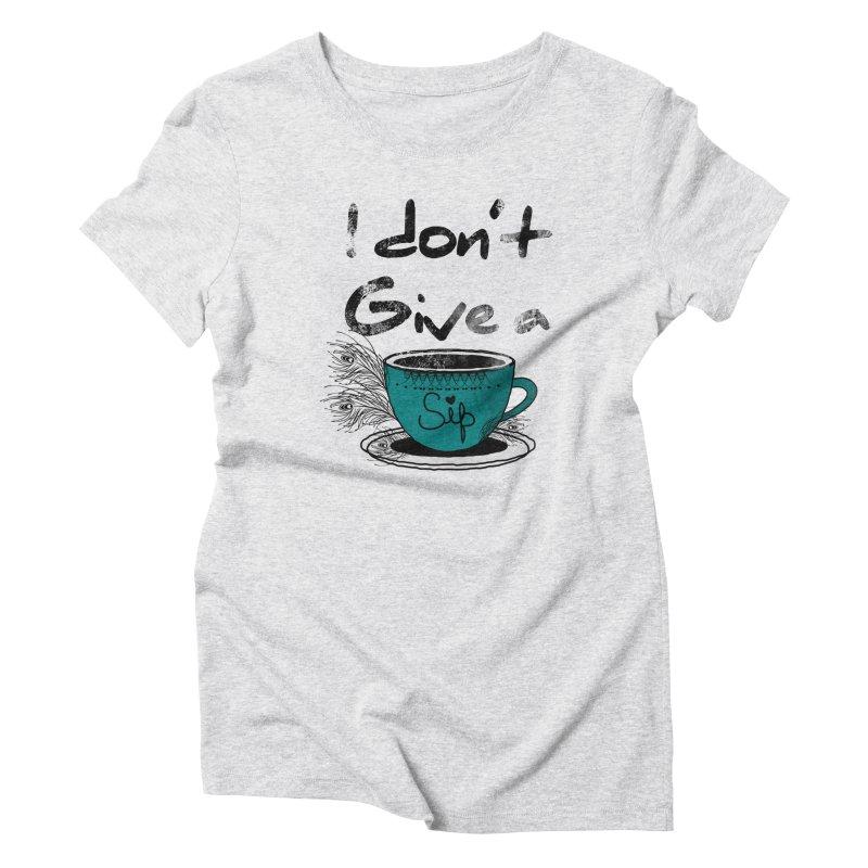 I Don't Give a Sip Women's Triblend T-Shirt by Famenxt