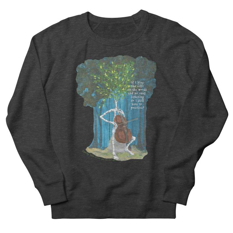 cello practice Men's Sweatshirt by Family Tree Artist Shop