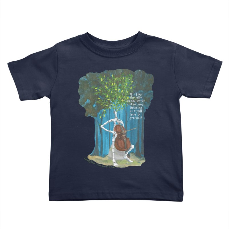 cello practice Kids Toddler T-Shirt by Family Tree Artist Shop