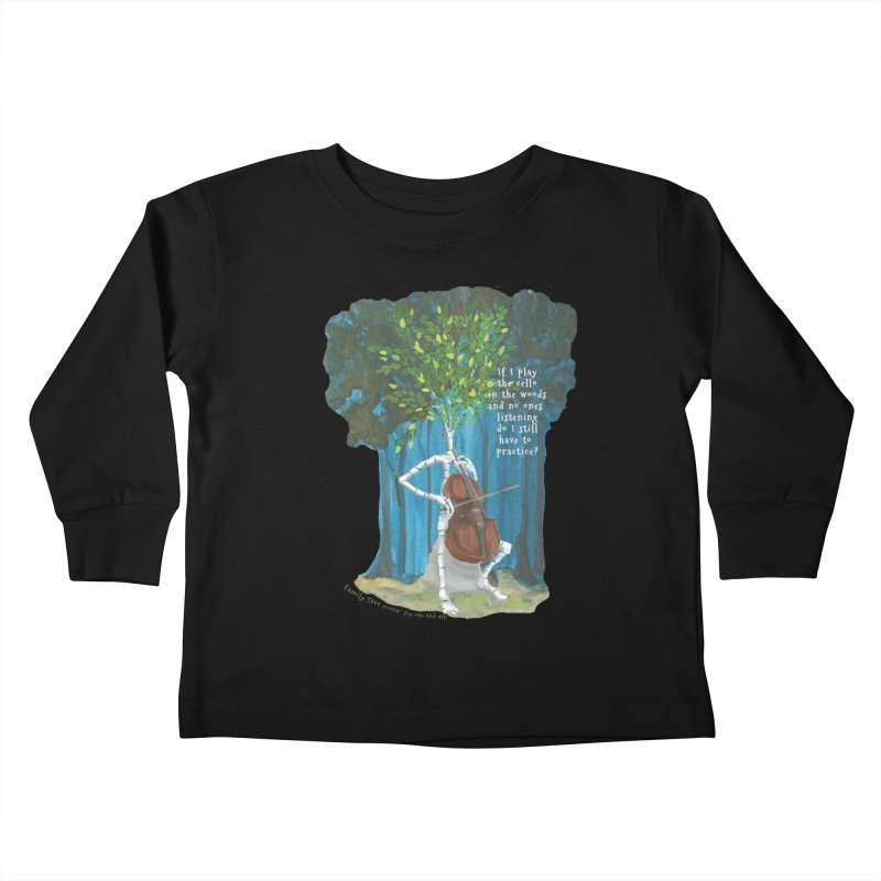 cello practice Kids Toddler Longsleeve T-Shirt by Family Tree Artist Shop