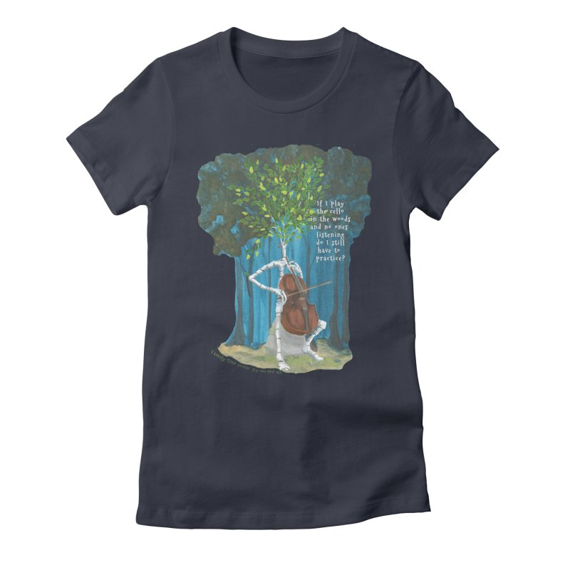 cello practice Women's Fitted T-Shirt by Family Tree Artist Shop