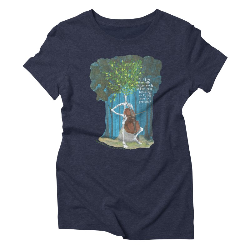 cello practice Women's T-Shirt by Family Tree Artist Shop