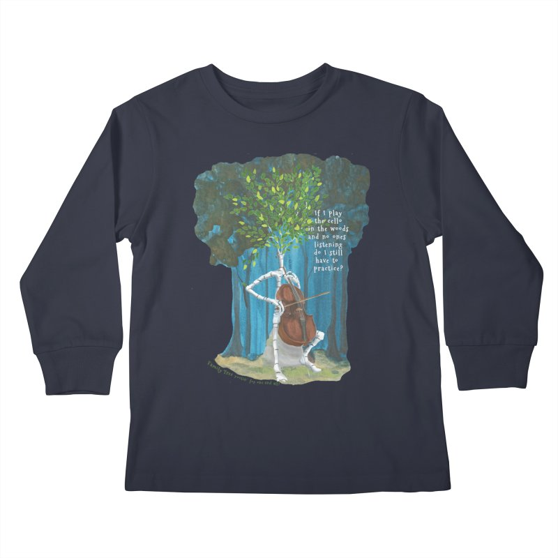cello practice Kids Longsleeve T-Shirt by Family Tree Artist Shop