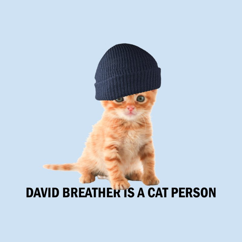 David Breather is a Cat Person Men's T-Shirt by famousbreathers's Artist Shop