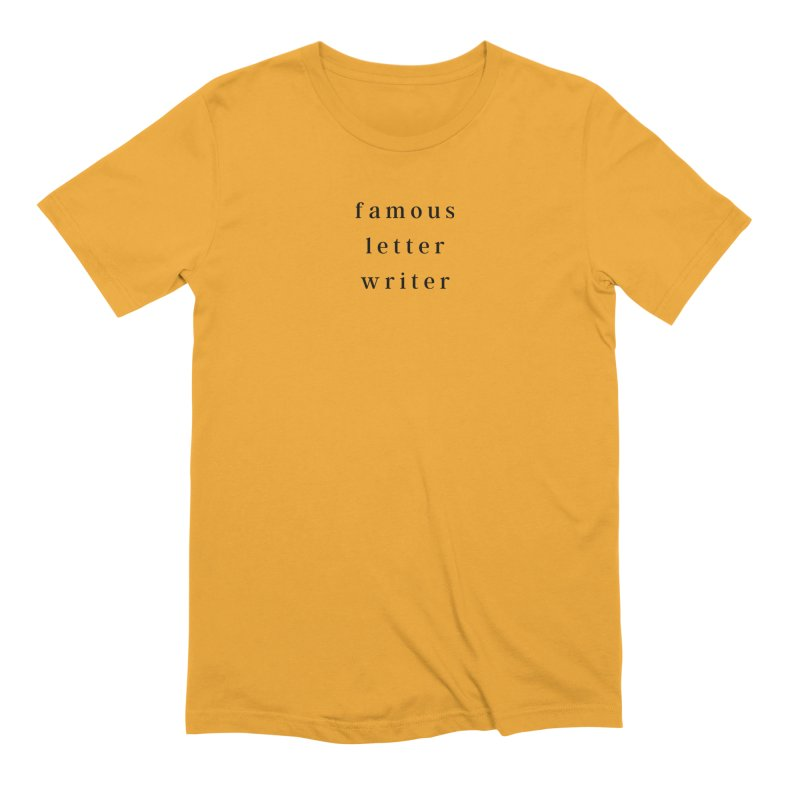 Famous Letter Writer Merch Men's T-Shirt by Famous Letter Writer