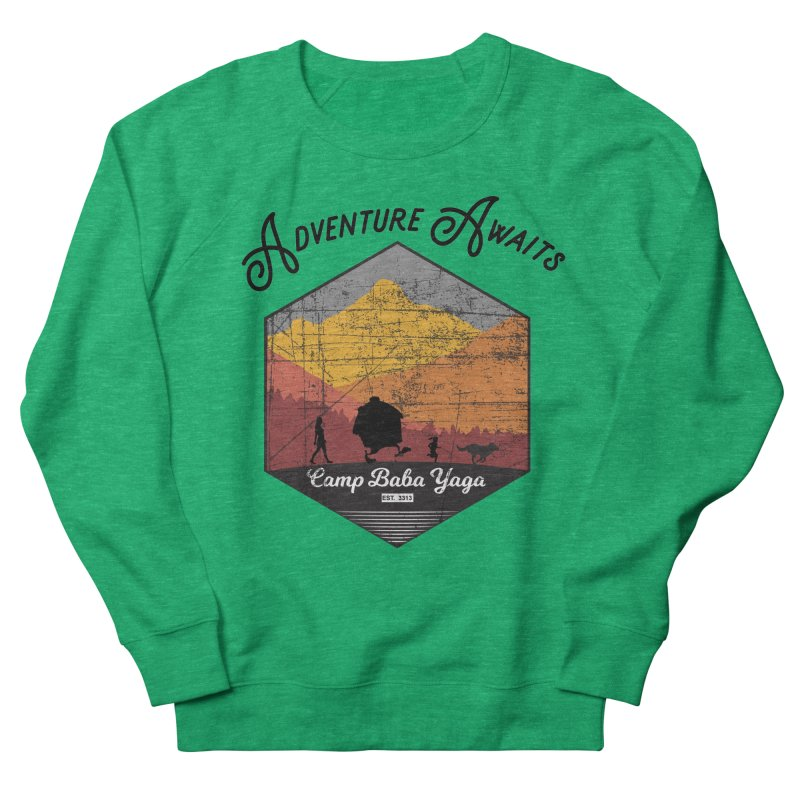 Adventure Awaits - Camp Baba Yaga - Herald's of Summer's Return Edition Men's French Terry Sweatshirt by Fantastic Worlds Podcast  Shop