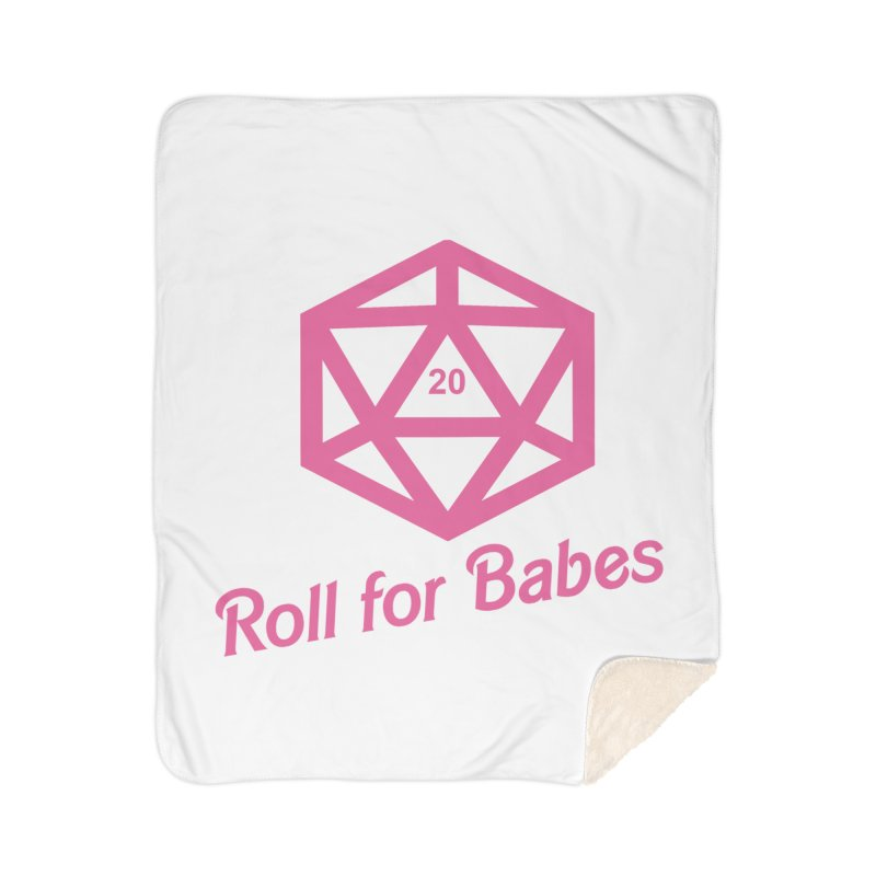Roll for Babes Home Sherpa Blanket Blanket by Fantastic Worlds Podcast  Shop