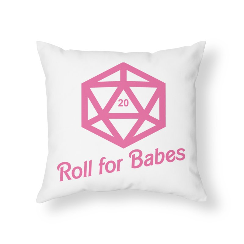 Roll for Babes Home Throw Pillow by fantastic worlds pod's Artist Shop