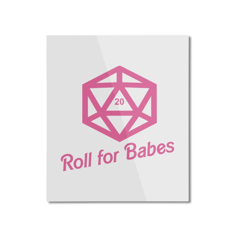 Roll for Babes Home Mounted Aluminum Print by fantastic worlds pod's Artist Shop