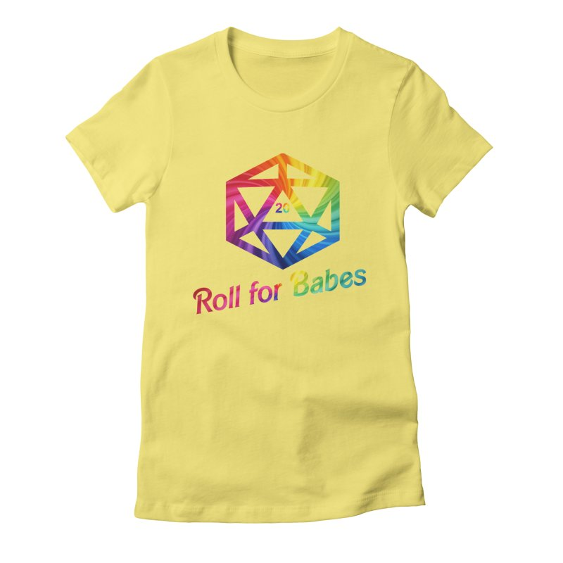Roll for Babes - Rainbow Women's T-Shirt by Fantastic Worlds Podcast  Shop