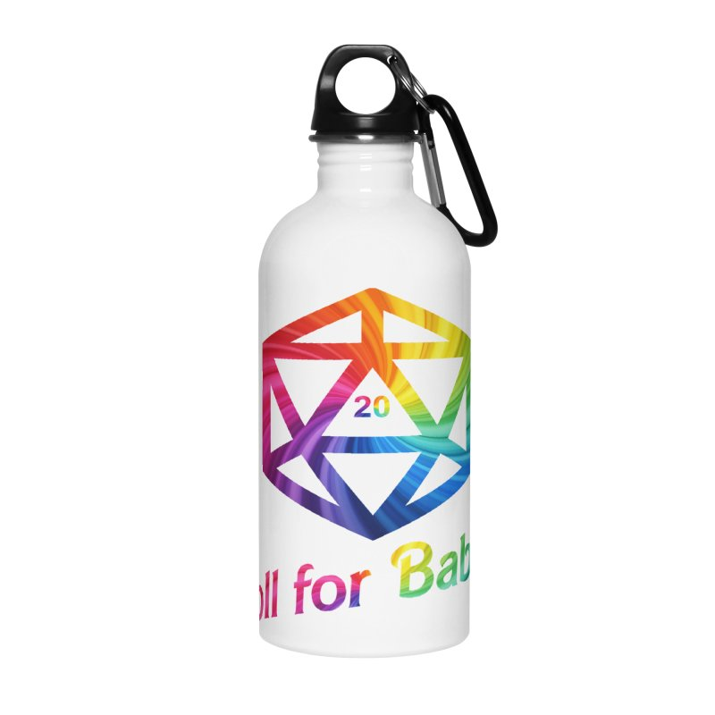 Roll for Babes - Rainbow Accessories Water Bottle by fantastic worlds pod's Artist Shop