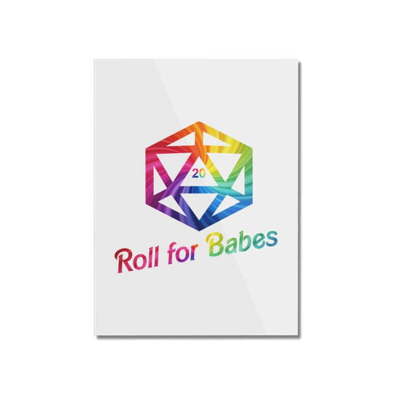 Roll for Babes - Rainbow Home Mounted Acrylic Print by Fantastic Worlds Podcast  Shop