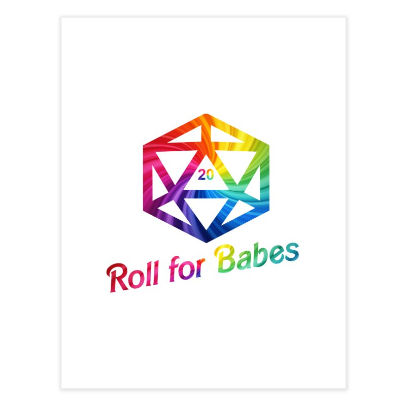 Roll for Babes - Rainbow Home Fine Art Print by Fantastic Worlds Podcast  Shop