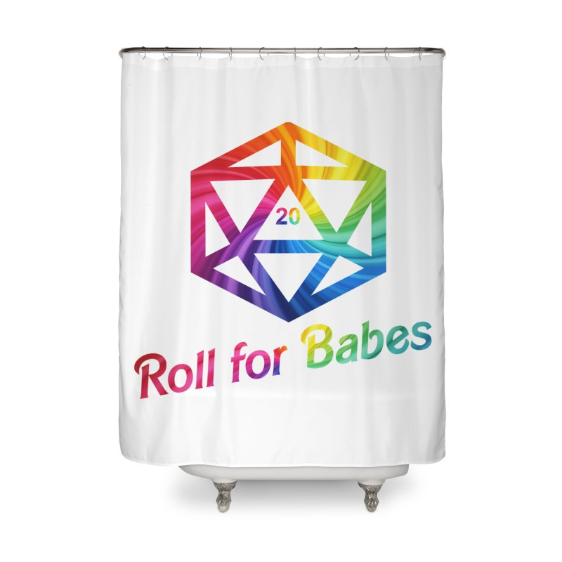 Roll for Babes - Rainbow Home Shower Curtain by fantastic worlds pod's Artist Shop