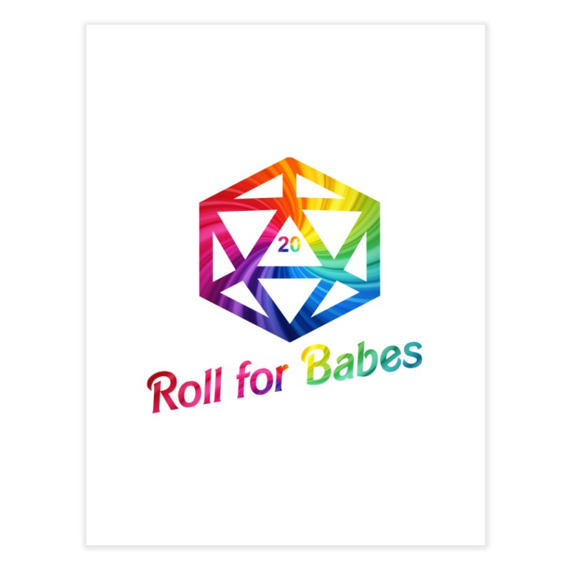 Roll for Babes - Rainbow Home Fine Art Print by fantastic worlds pod's Artist Shop