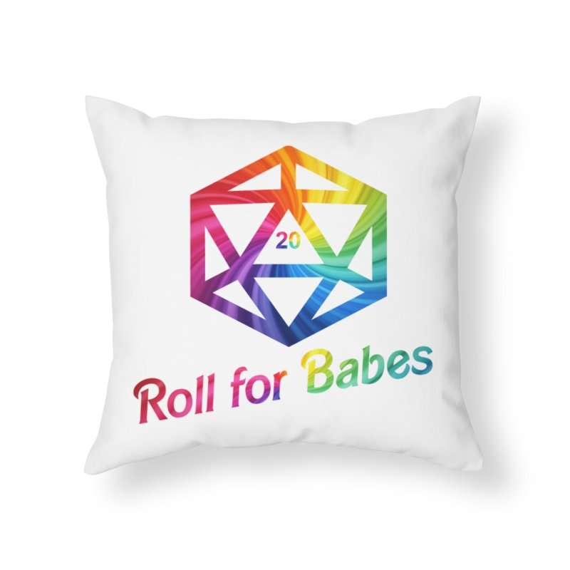 Roll for Babes - Rainbow Home Throw Pillow by fantastic worlds pod's Artist Shop