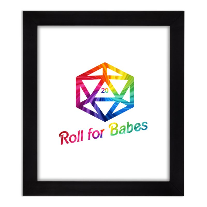 Roll for Babes - Rainbow Home Framed Fine Art Print by Fantastic Worlds Podcast  Shop
