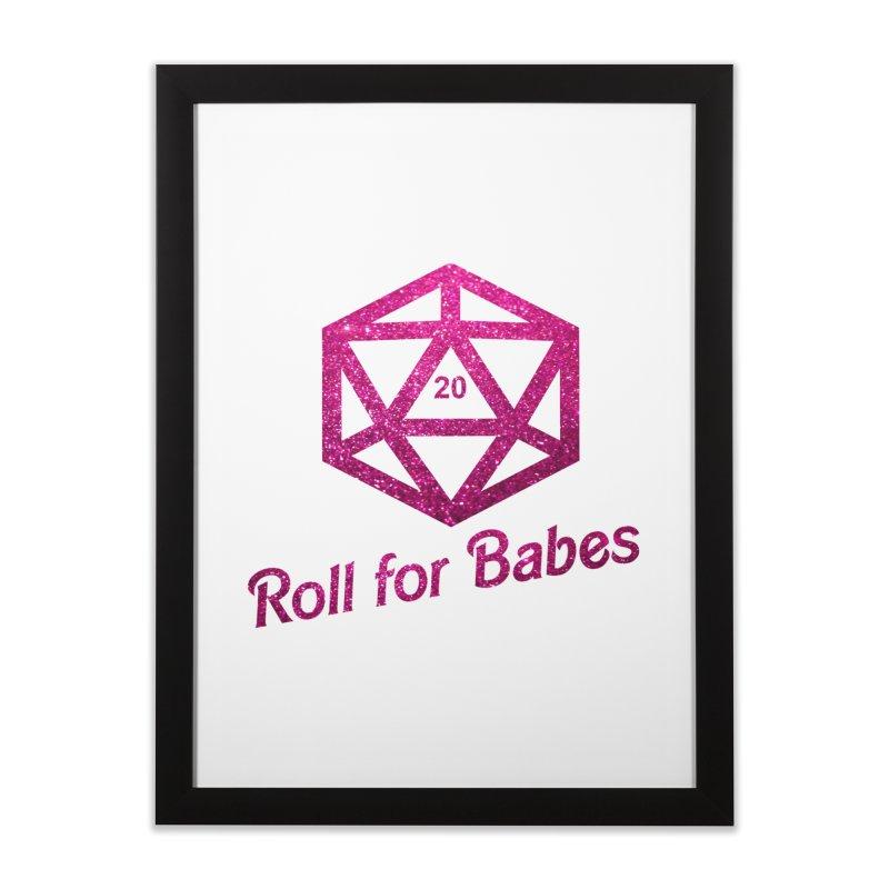 Roll for Babes - Glitter Home Framed Fine Art Print by Fantastic Worlds Podcast  Shop