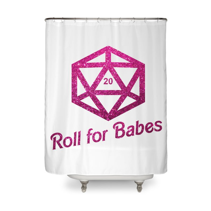 Roll for Babes - Glitter Home Shower Curtain by fantastic worlds pod's Artist Shop
