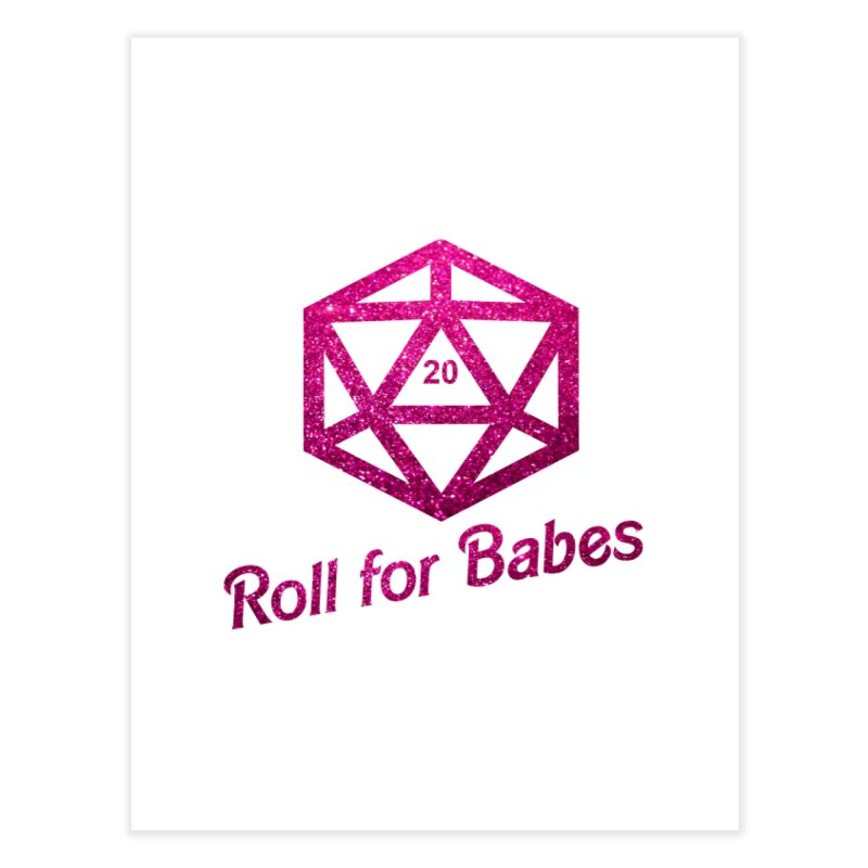 Roll for Babes - Glitter Home Fine Art Print by fantastic worlds pod's Artist Shop