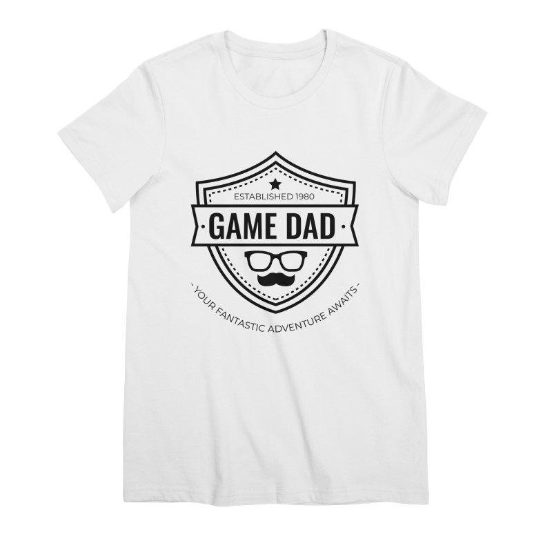 Game Dad - Black Women's Premium T-Shirt by fantastic worlds pod's Artist Shop