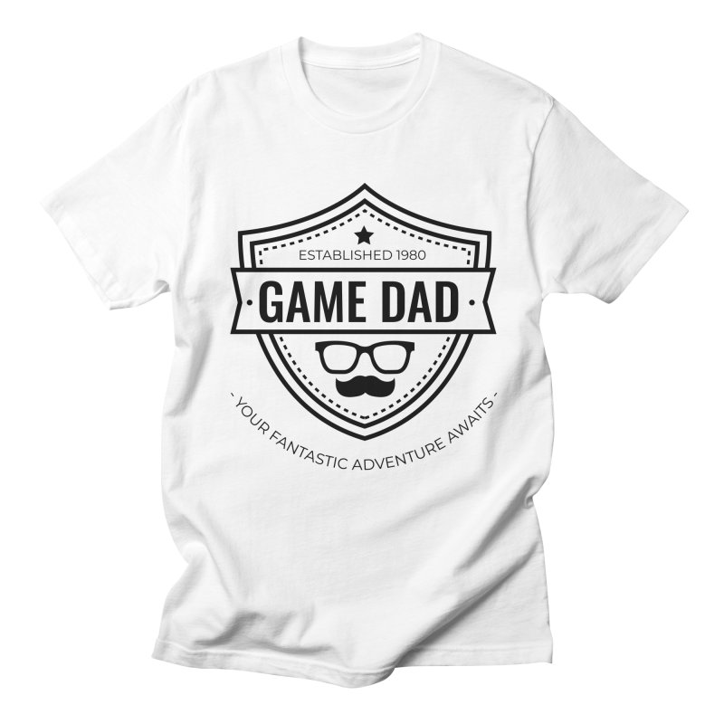 Game Dad - Black Women's Regular Unisex T-Shirt by fantastic worlds pod's Artist Shop