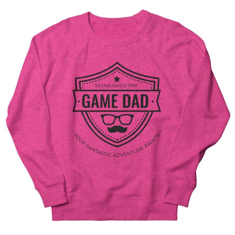 Game Dad - Black Women's French Terry Sweatshirt by fantasticworldspod's Artist Shop