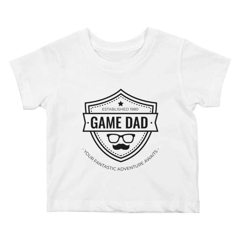 Game Dad - Black Kids Baby T-Shirt by fantasticworldspod's Artist Shop