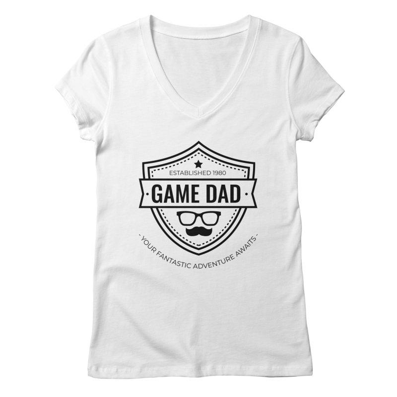 Game Dad - Black Women's Regular V-Neck by fantastic worlds pod's Artist Shop