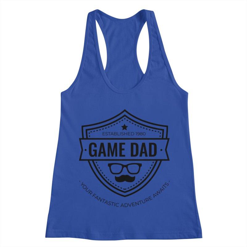 Game Dad - Black Women's Racerback Tank by fantastic worlds pod's Artist Shop