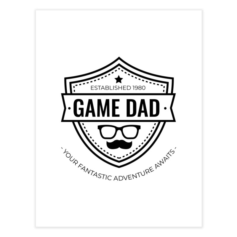 Game Dad - Black Home Fine Art Print by Fantastic Worlds Podcast  Shop