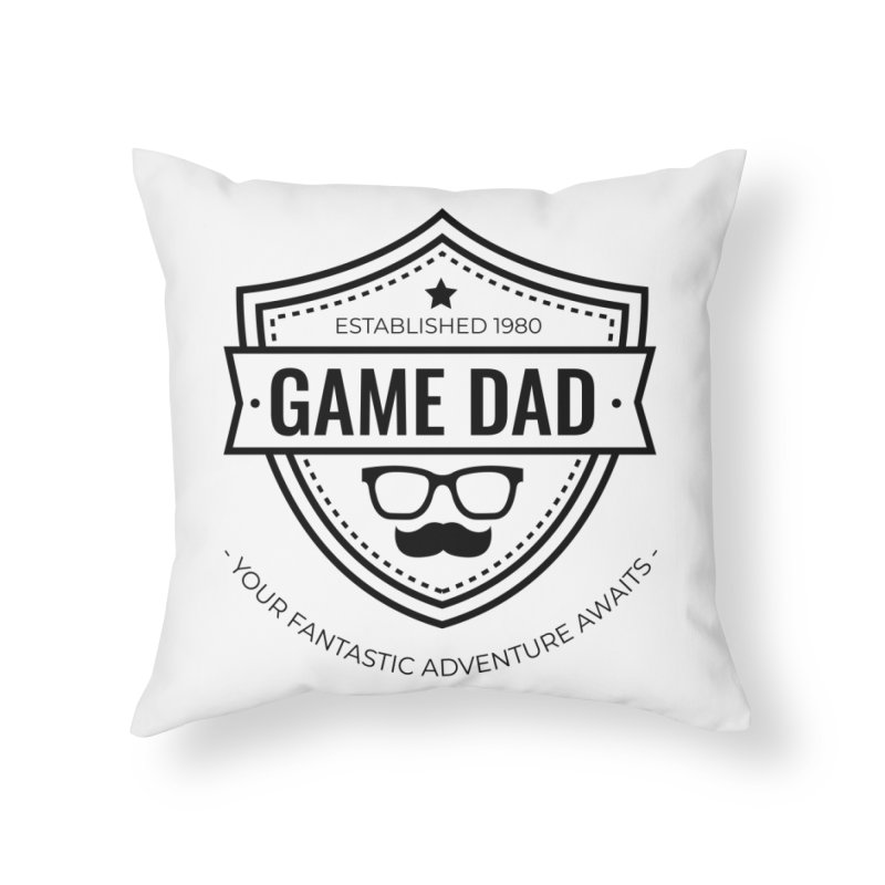 Game Dad - Black Home Throw Pillow by fantastic worlds pod's Artist Shop