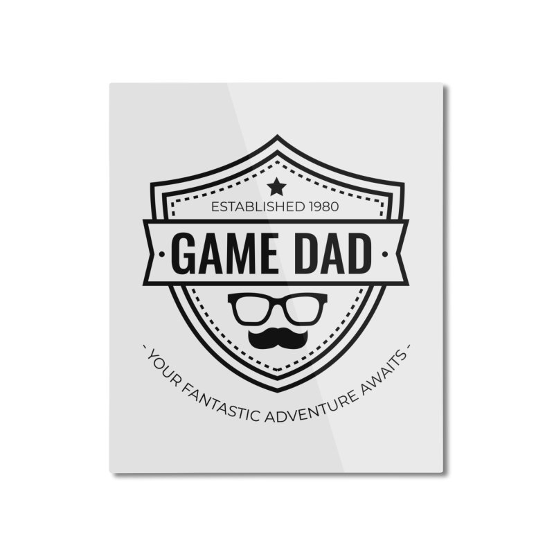 Game Dad - Black Home Mounted Aluminum Print by fantastic worlds pod's Artist Shop
