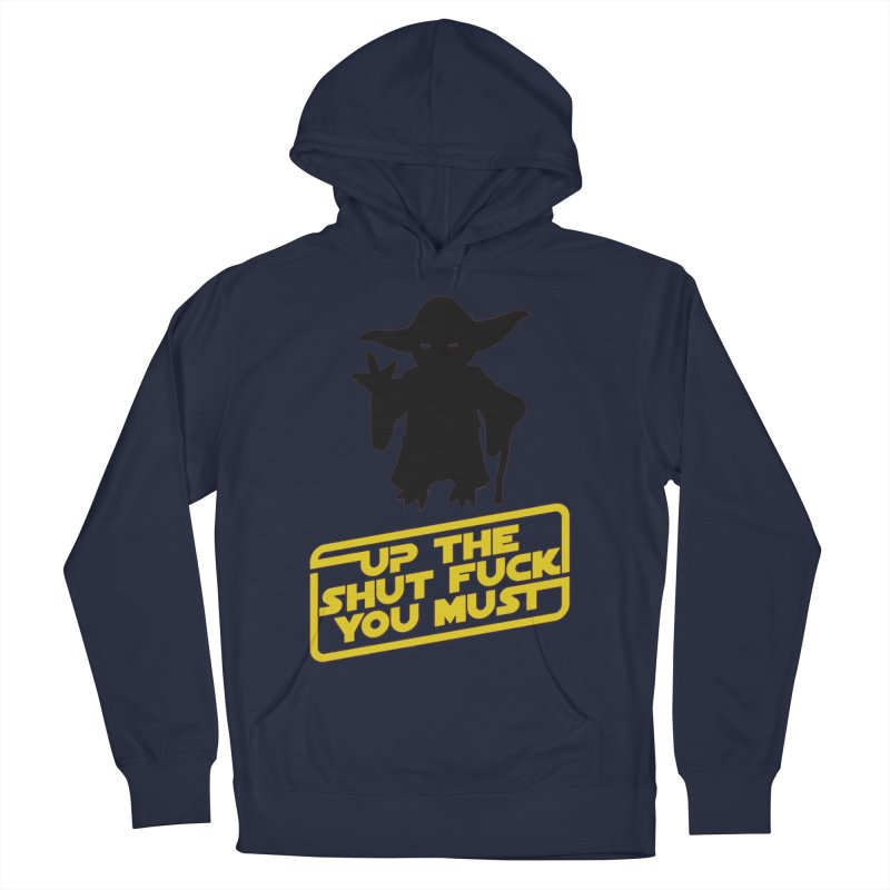 Star Wars Yoda Shut Up Women's French Terry Pullover Hoody by Game Of Thrones and others Collection