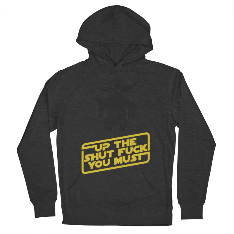 Star Wars Yoda Shut Up Men's French Terry Pullover Hoody by Game Of Thrones and others Collection