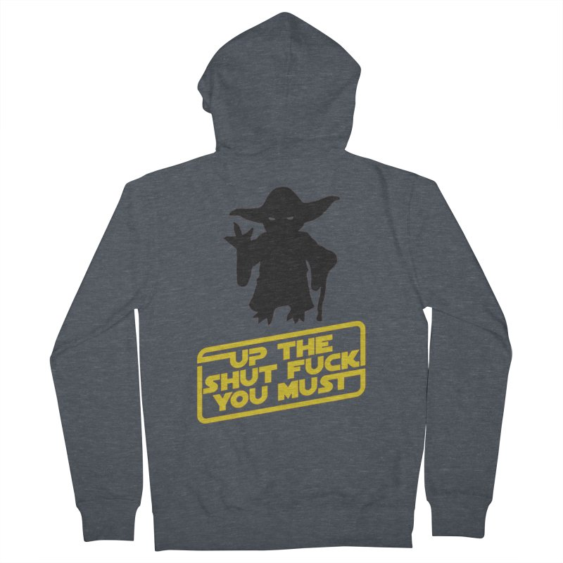 Star Wars Yoda Shut Up Women's French Terry Zip-Up Hoody by Game Of Thrones and others Collection