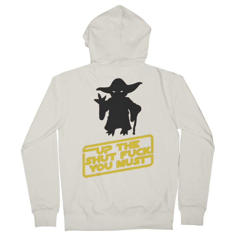 Star Wars Yoda Shut Up Men's French Terry Zip-Up Hoody by Game Of Thrones and others Collection