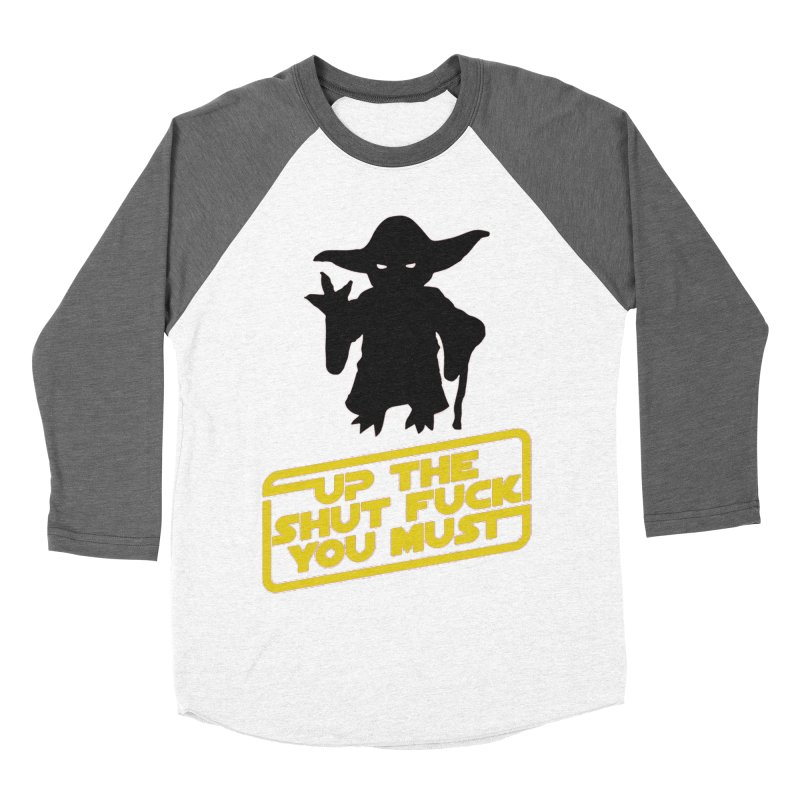 Star Wars Yoda Shut Up Men's Baseball Triblend T-Shirt by Game Of Thrones and others Collection
