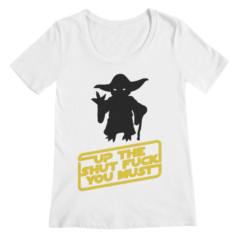 Star Wars Yoda Shut Up Women's Regular Scoop Neck by Game Of Thrones and others Collection