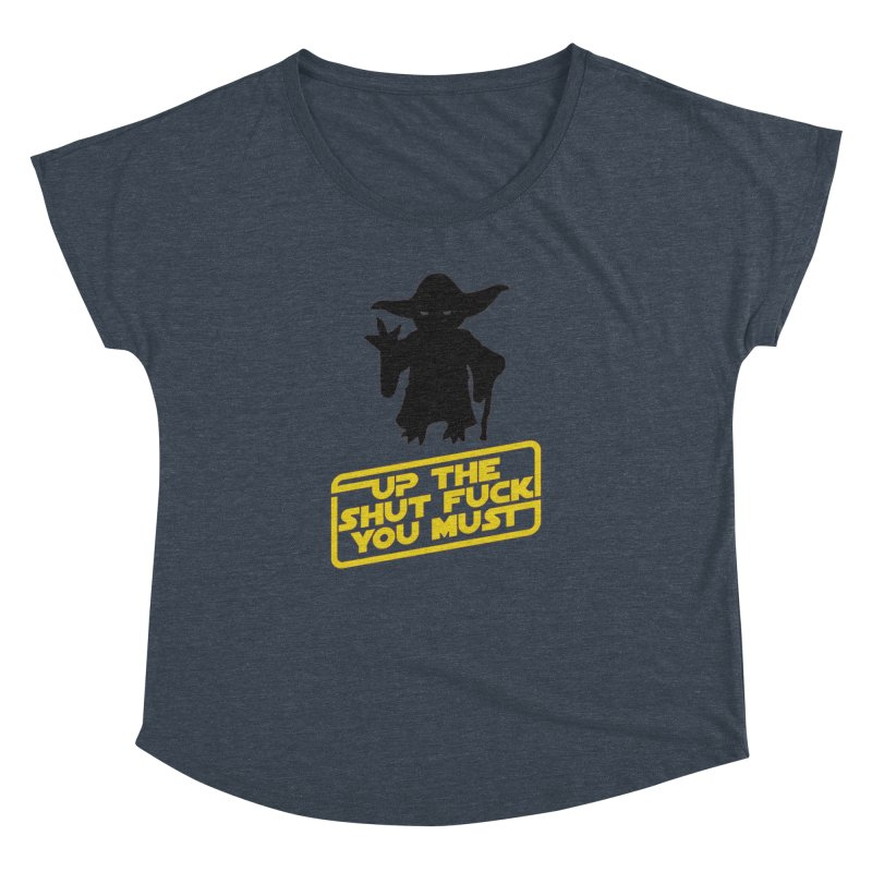 Star Wars Yoda Shut Up Women's Dolman by Game Of Thrones and others Collection