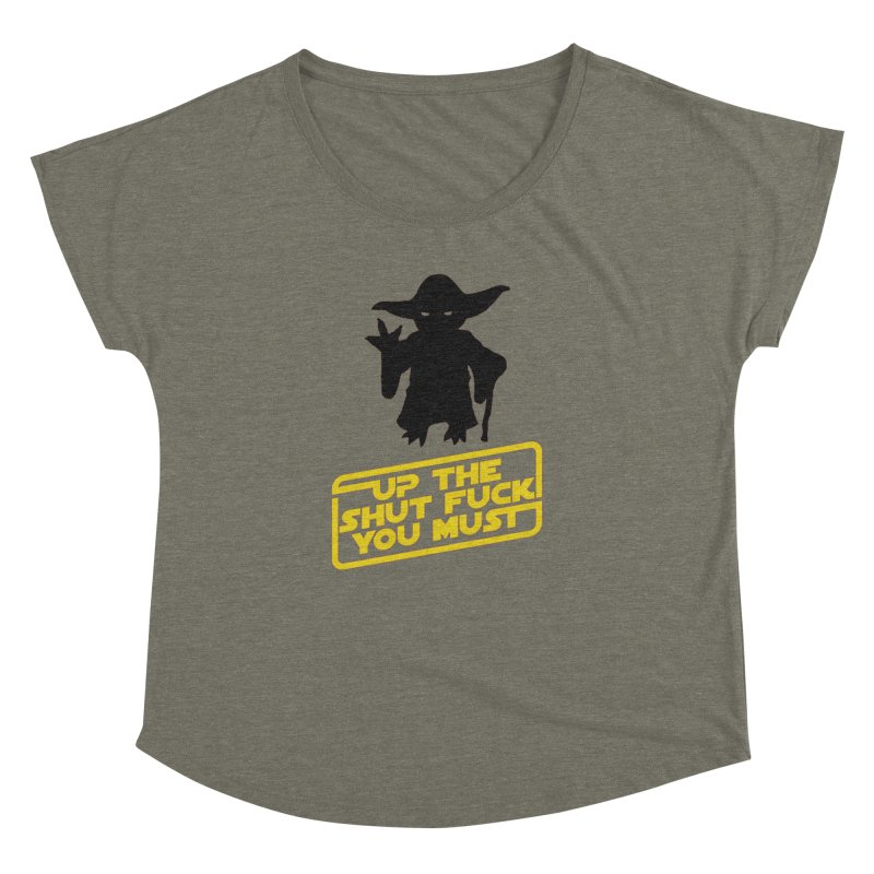 Star Wars Yoda Shut Up Women's Dolman Scoop Neck by Game Of Thrones and others Collection