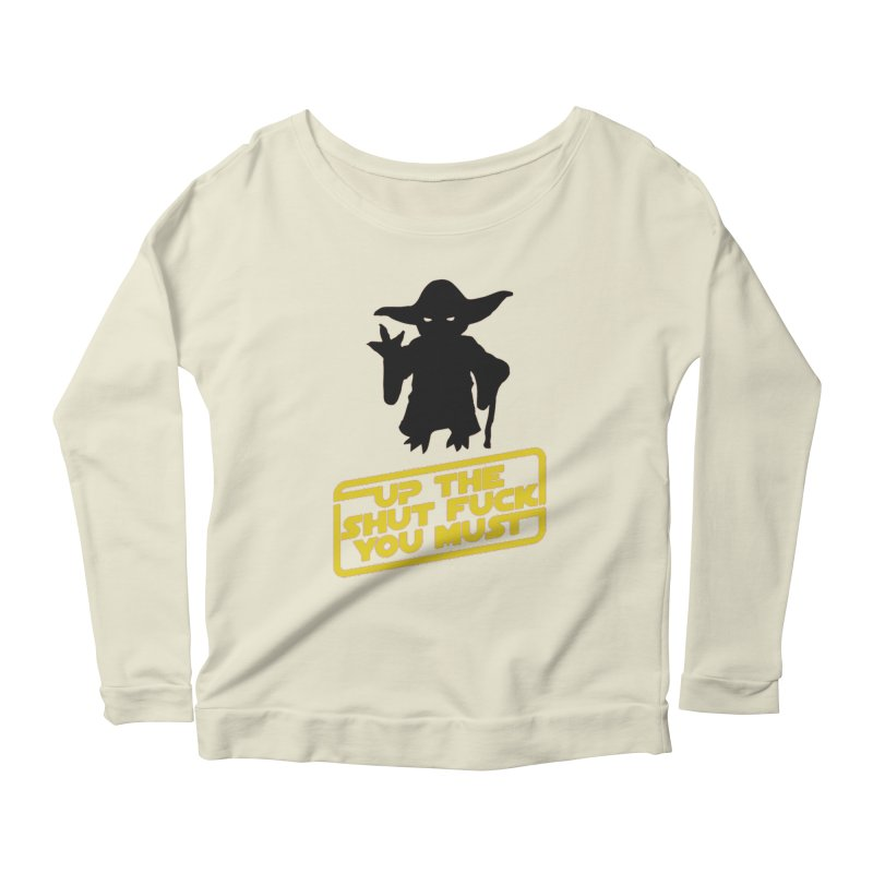 Star Wars Yoda Shut Up Women's Scoop Neck Longsleeve T-Shirt by Game Of Thrones and others Collection