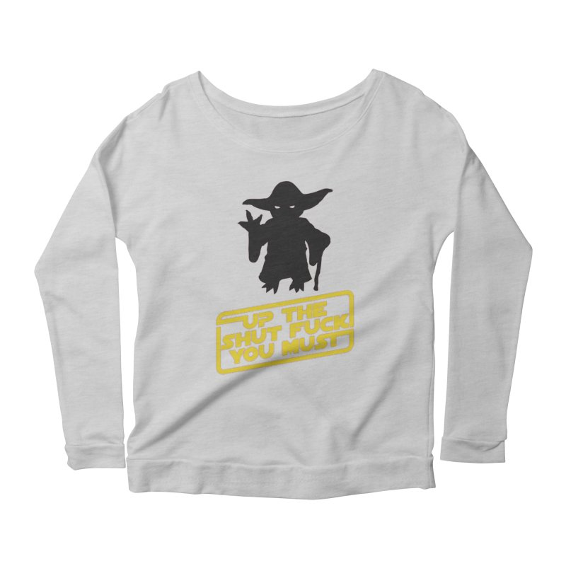 Star Wars Yoda Shut Up Women's Longsleeve Scoopneck  by Game Of Thrones and others Collection